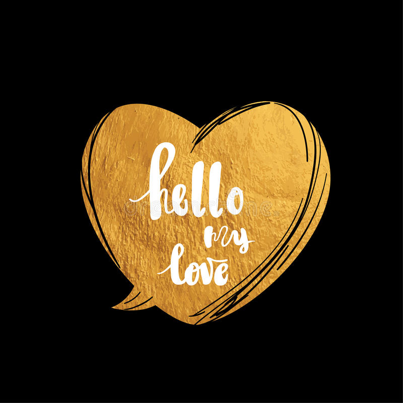 Hello my love Hand written typography poster. vector illustration