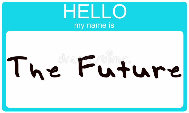 Hello my name is the future. stock illustration