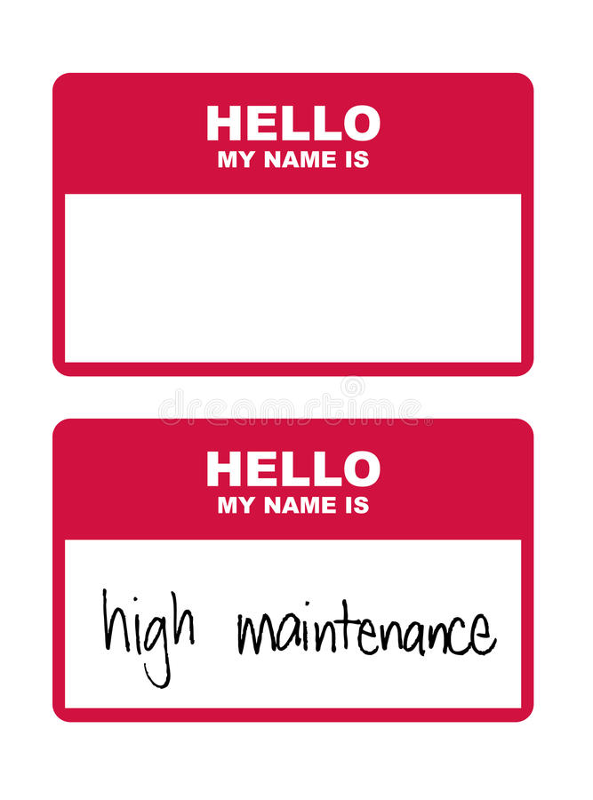 Hello My Name Is High Maintenance. Hello my name is tag with blank version and one written with high maintenance vector illustration