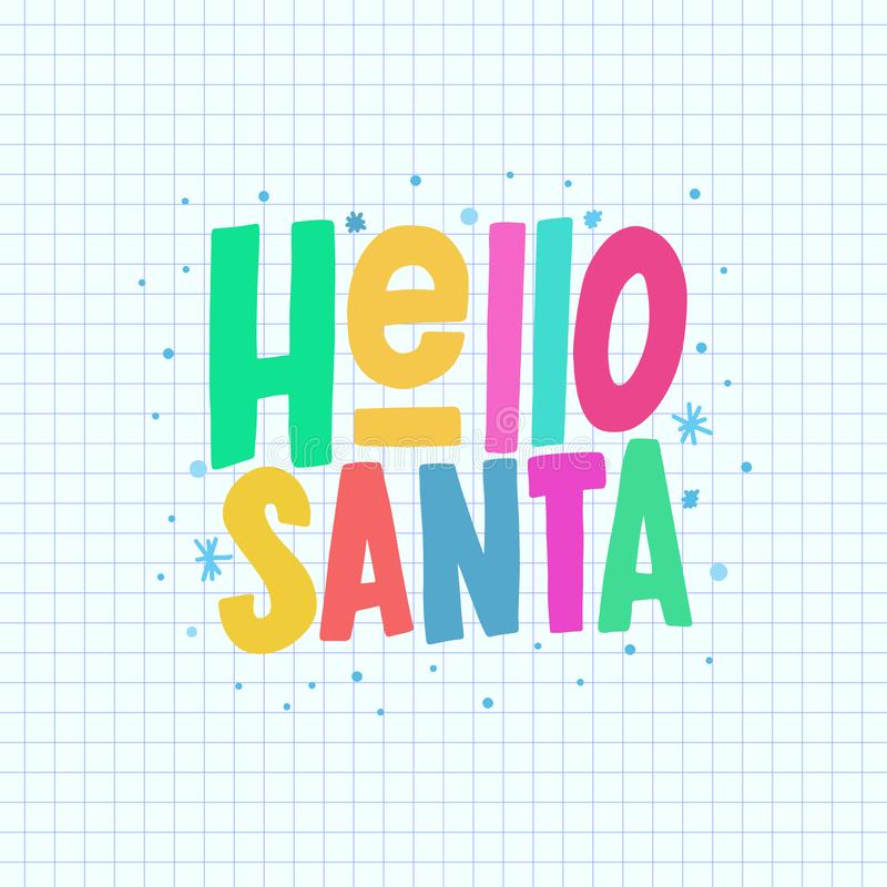 Hello Santa vector color hand lettering looks like a child`s drawing. Hand drawn clipart. Isolated typography print. Xmas design. stock illustration