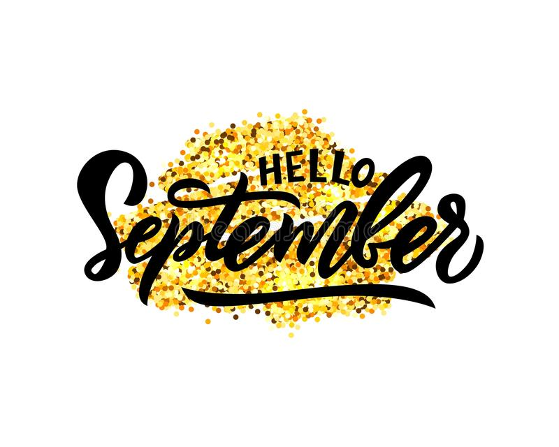 Hello September hand lettering on glitter spot. Inspiration and motivation quote. Template for autumn greeting card, calendar, poster, web banner, print royalty free illustration