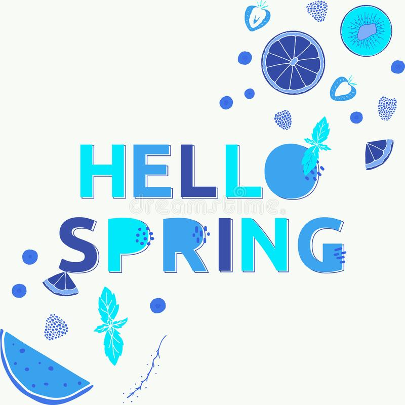 Hello spring poster with different shades of Blue. Hand drawn illustration with fruits, berries and alphabet vector illustration
