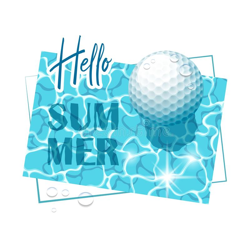 Hello Summer. Solar water surface with a golf ball and water drops. View from above. Vector illustration stock illustration