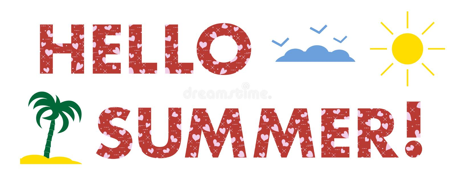 Hello summer. Sun, hearts, palm. Hello summer. The message is decorated with hearts. Sun, clouds, birds, palm. Template for design, print stock illustration