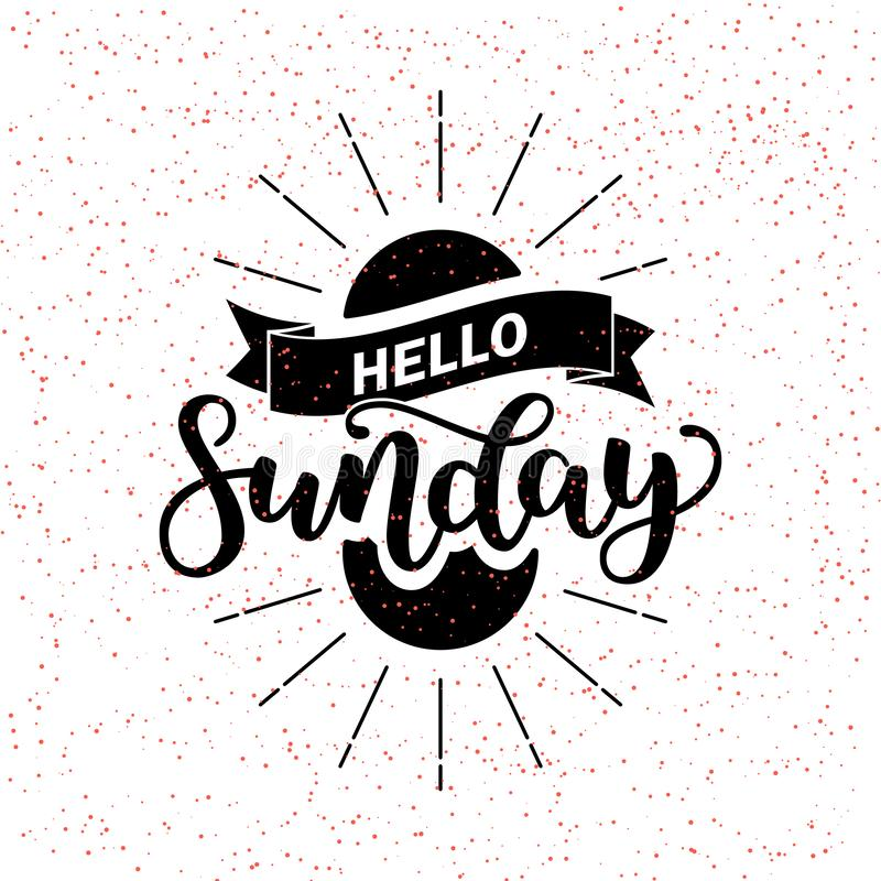 Hello Sunday lettering quote, Hand drawn calligraphic sign. illustration on black white abstract background. Typographic stock photography
