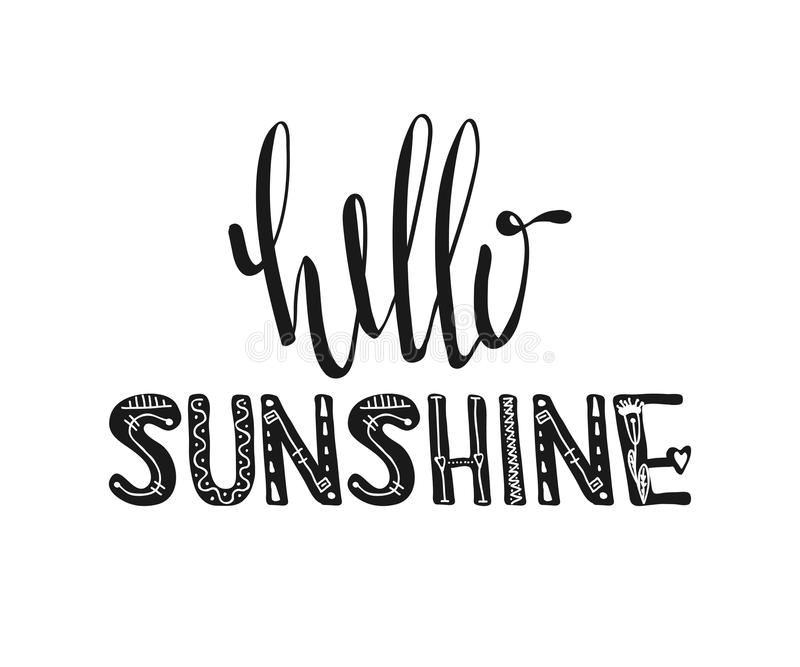 Hello sunshine. Hand drawn poster typography. Inspirational quotes. Vector royalty free illustration