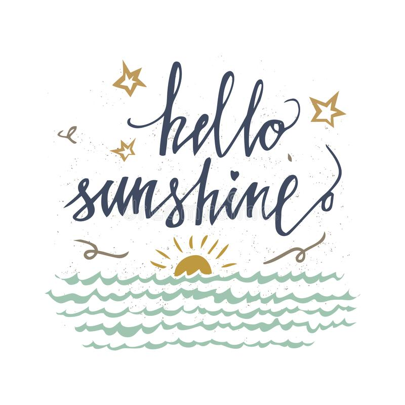 Hello sunshine vector card with vintage sun, sea and stars. Inspirational and motivational quotes. Hand lettering typography for y royalty free illustration