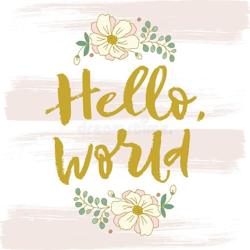 Hello värld ljusa bokstäver Modern stilfull hand dragen bokstäver Hand-målad inskrift stock illustrationer