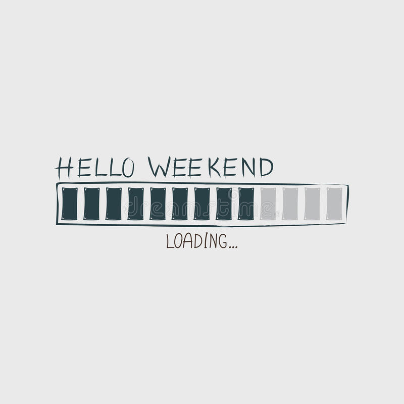 Hello Weekend loading progress Bar. vector illustration