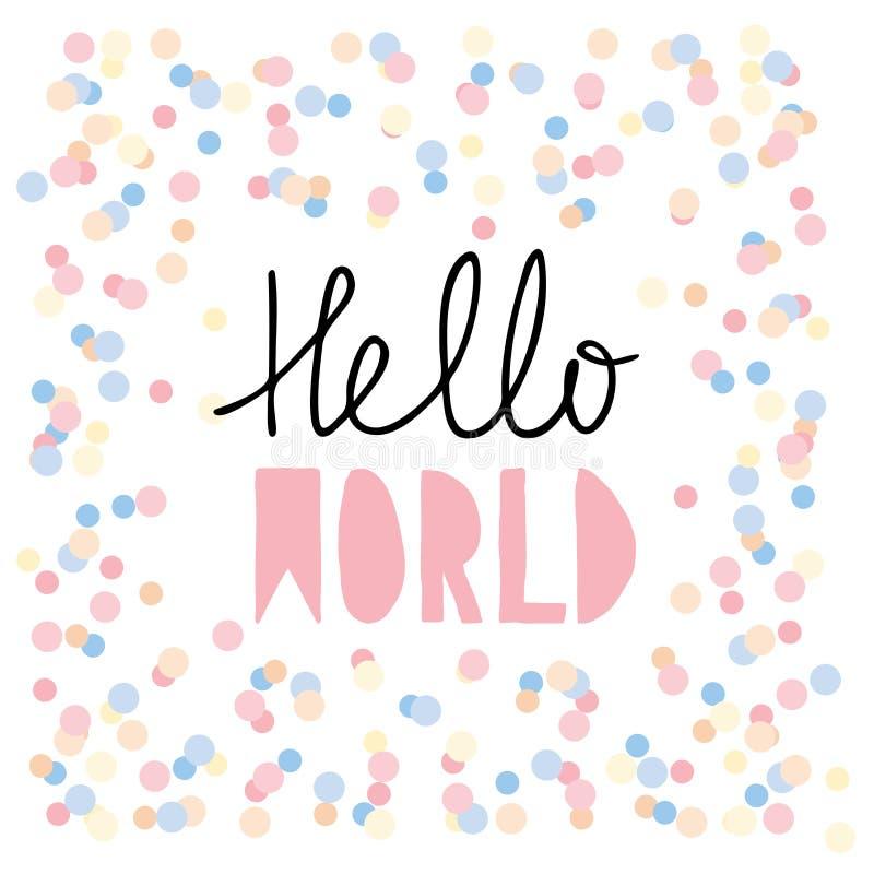 Hello wereld De roze Grafische Vector van de Babydouche Leuke Hand Geschreven Brieven op Witte Achtergrond Confettienregen stock illustratie
