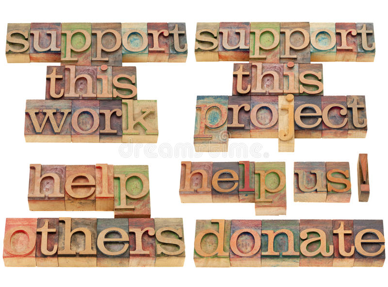 Help, support this project. Help, donate, support this work - collage of isolated text in vintage wood letterpress printing blocks stock photography