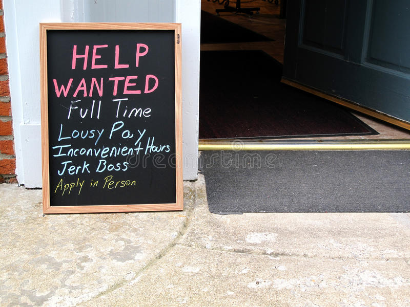 Help Wanted, Funny. Funny help wanted sign. Full Time, Lousy Pay, Inconvenient Hours, Jerk Boss, Apply in Person royalty free stock image