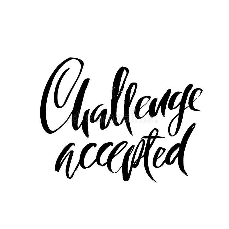 Herausforderung angenommen Trocknen Sie Bürstenbeschriftung Moderne Kalligraphie Auch im corel abgehobenen Betrag stock abbildung