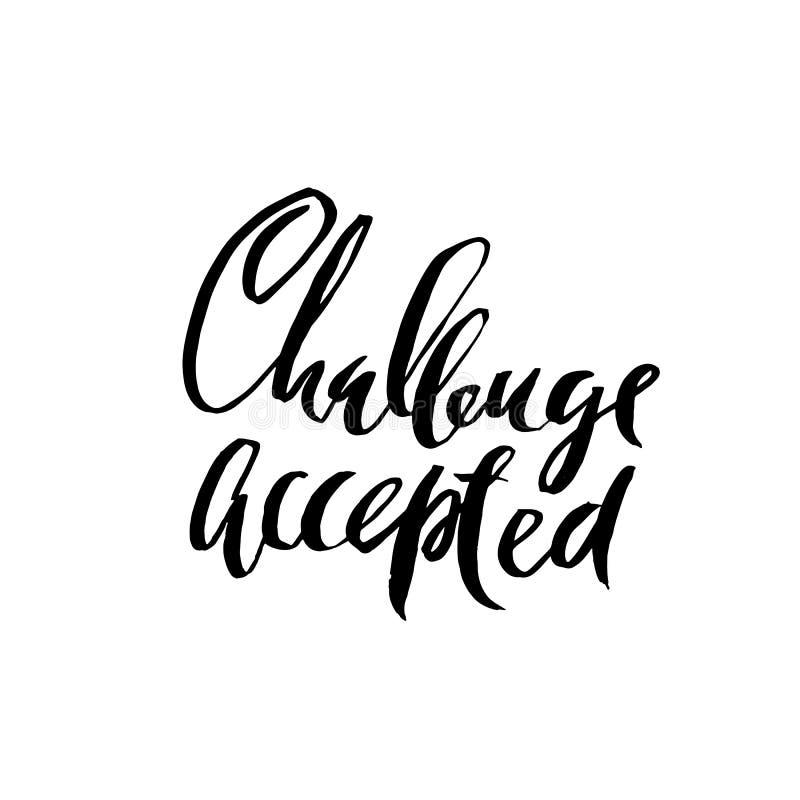Herausforderung angenommen Trocknen Sie Bürstenbeschriftung Moderne Kalligraphie Auch im corel abgehobenen Betrag vektor abbildung