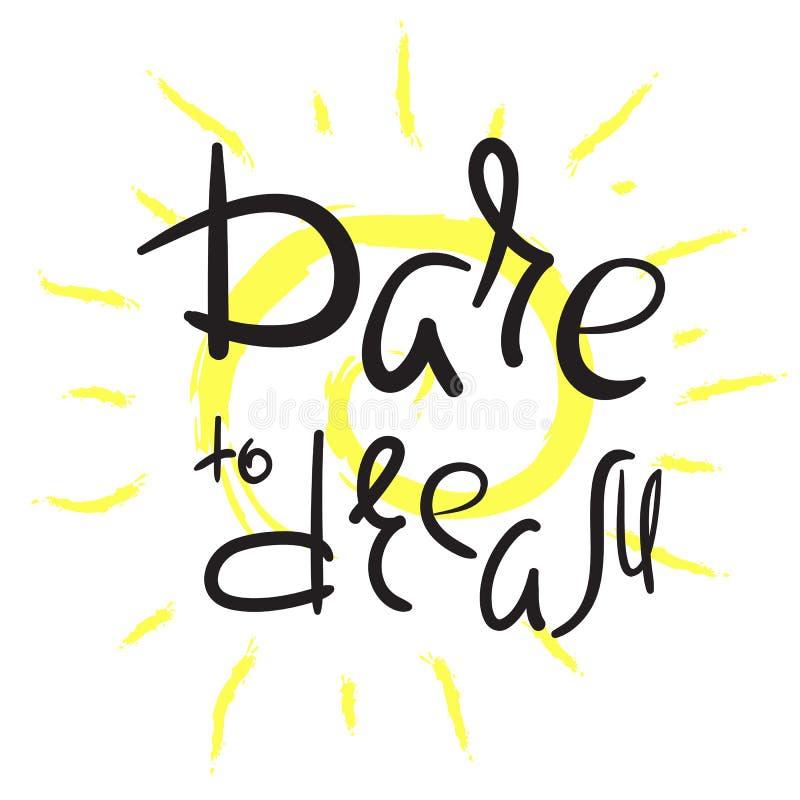 Herausforderung zum Traum - handgeschriebenes Motivzitat Drucken Sie für Anspornungsplakat, T-Shirt, Tasche, Schale vektor abbildung