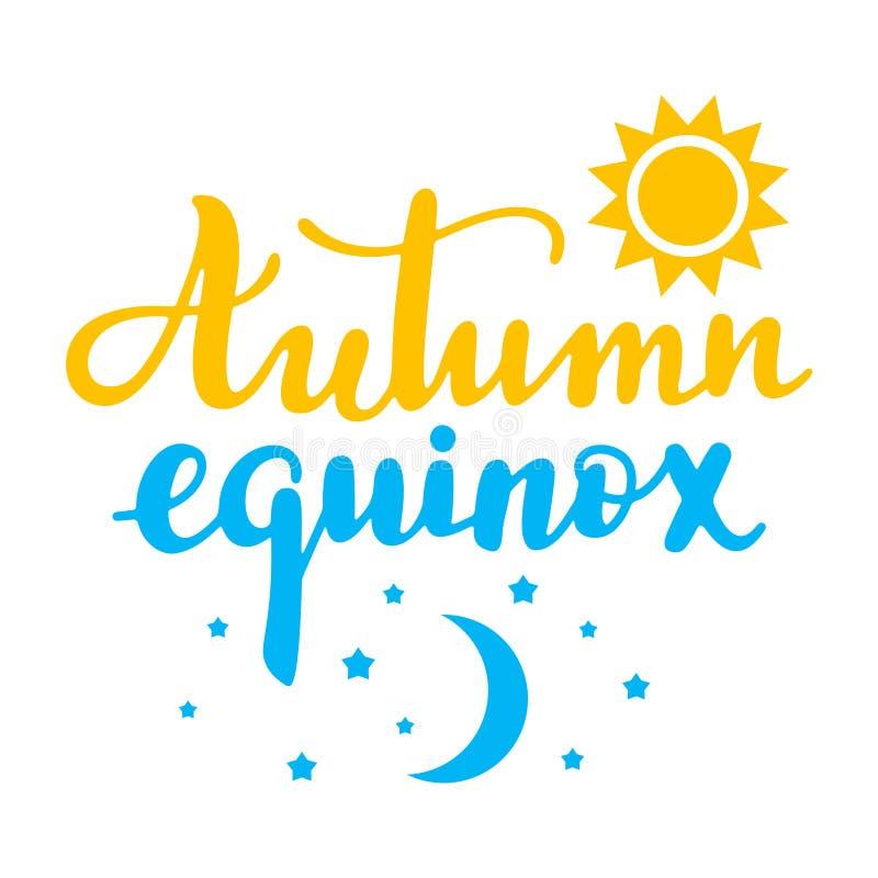 Herbst-Tag-und-Nacht-Gleiche - handgeschriebenes Beschriftungszitat vektor abbildung