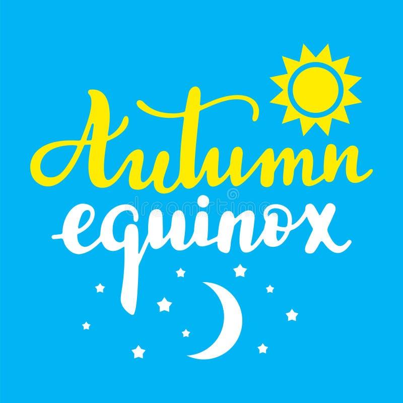 Herbst-Tag-und-Nacht-Gleiche - handgeschriebenes Beschriftungszitat stock abbildung