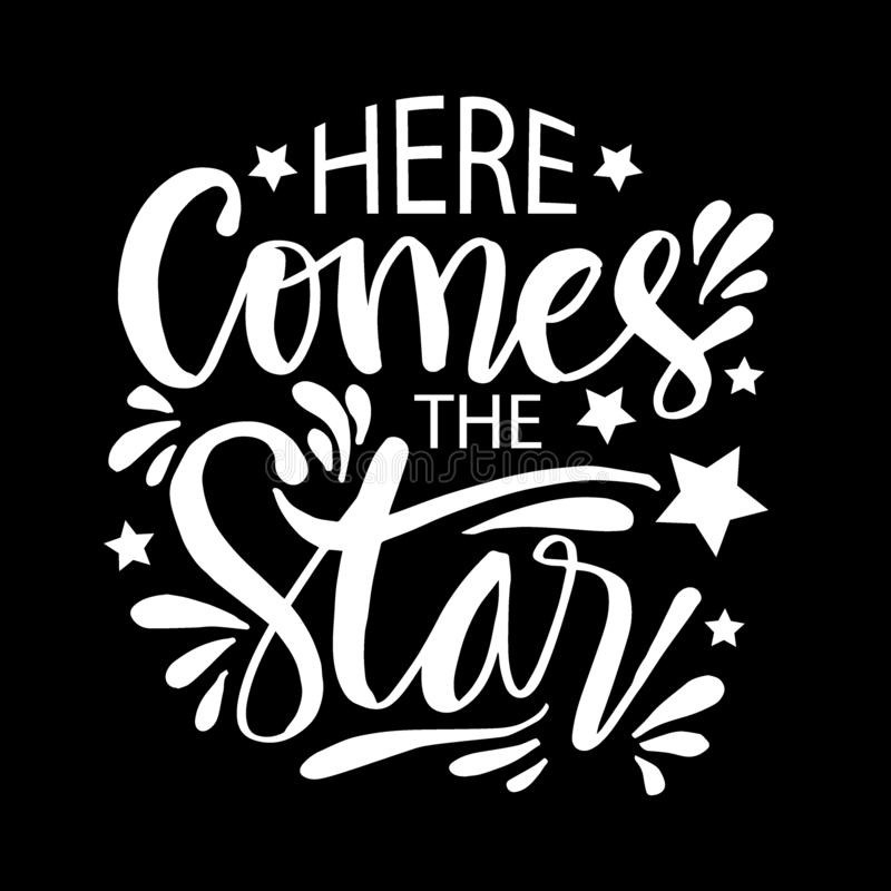 Here Comes The Star. Hand lettering. stock illustration