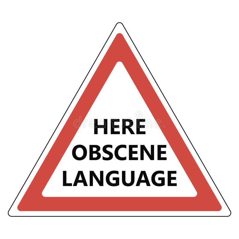 Here obscene language sign. A warning sign of the dangers hear not normative lexicon, swearing and abusive words, red triangle, vector stock illustration