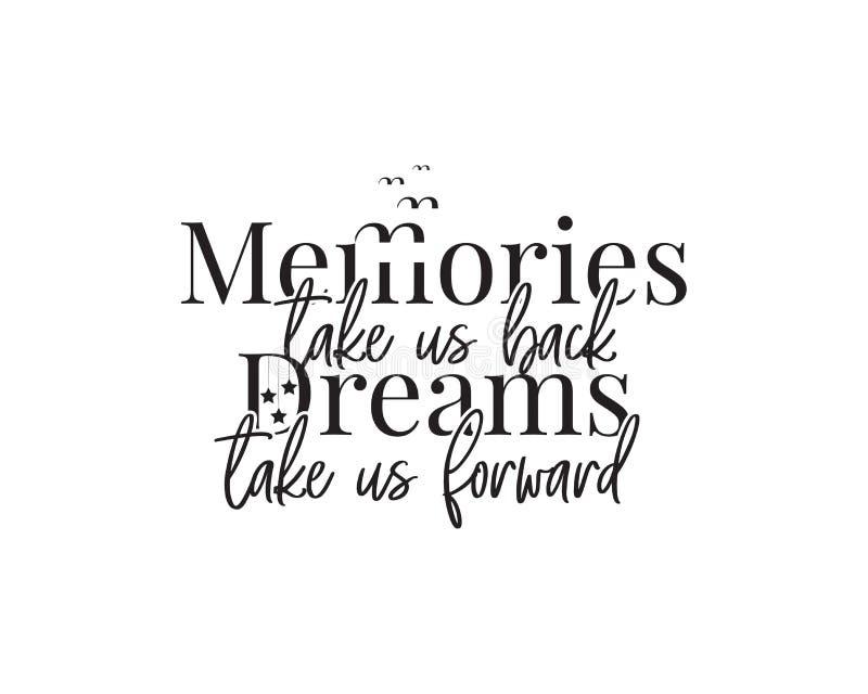 Herinneringen brengen ons terug, dromen zetten ons vooruit, vector, motivatie, inspirerende levensnoteringen, redactionele vormge vector illustratie