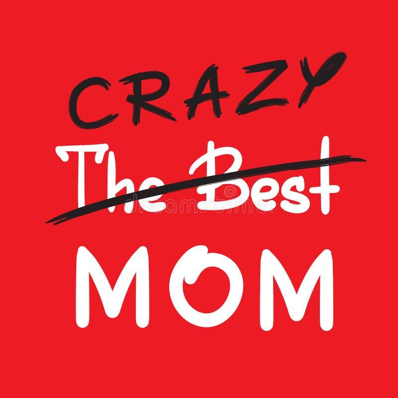 Het beste gekke mamma - met de hand geschreven grappig motievencitaat royalty-vrije illustratie