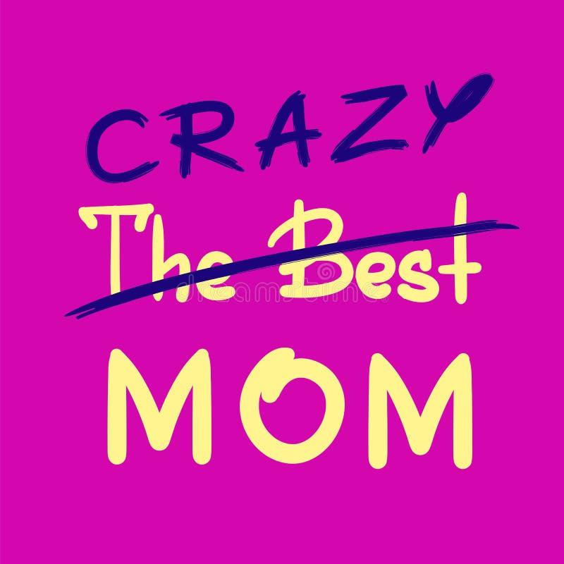 Het beste gekke mamma - met de hand geschreven grappig motievencitaat Druk voor het inspireren affiche, stock illustratie
