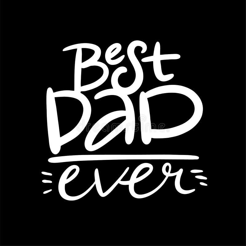 Het beste Papa ooit hand getrokken vector van letters voorzien Gelukkig Vaderdagcitaat Vector illustratie stock illustratie