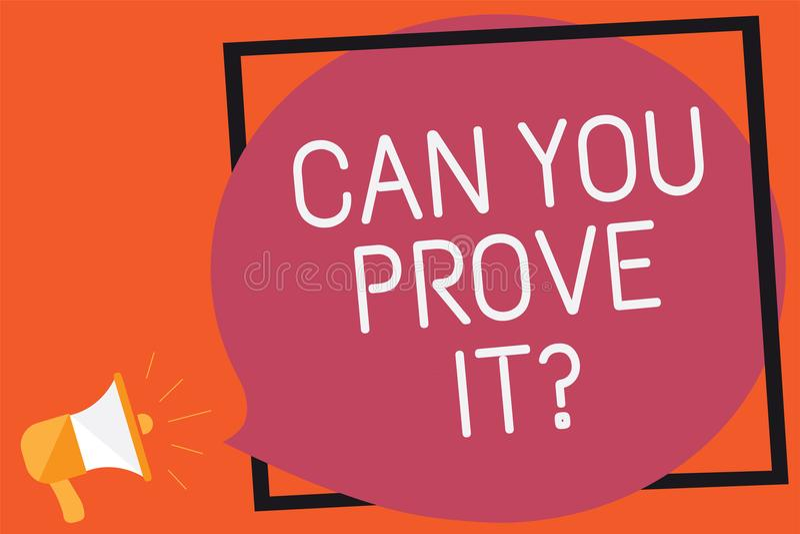 Het conceptuele hand het schrijven tonen kan u het bewijzen vraag Bedrijfsfototekst die iemand om bewijsmateriaal of goedkeurings stock illustratie