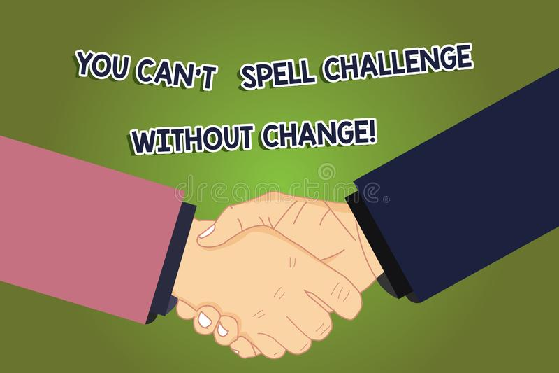 Het conceptuele hand het schrijven tonen u kan T Uitdaging zonder Verandering spellen De bedrijfsfoto demonstratie brengt te verw stock illustratie