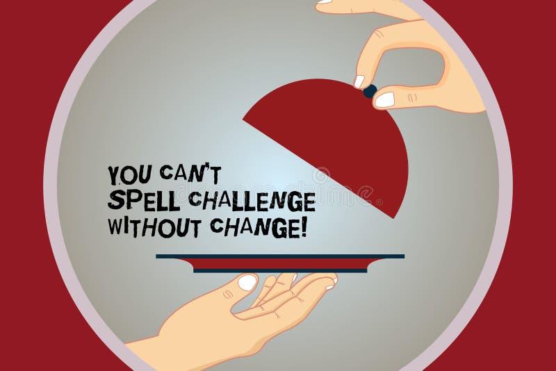 Het conceptuele hand het schrijven tonen u kan T Uitdaging zonder Verandering spellen De bedrijfsfototekst brengt veranderingen a vector illustratie
