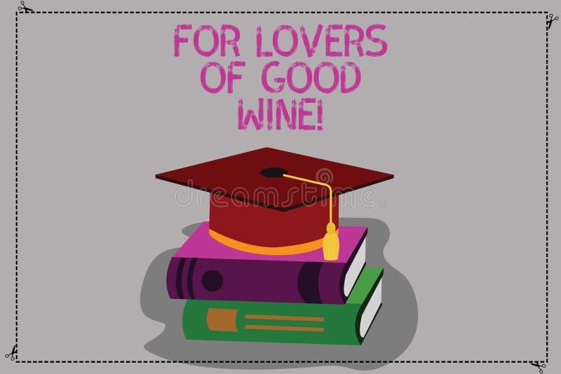 Het conceptuele hand het schrijven tonen voor Minnaars van Goede Wijn Bedrijfsfototekst die een smaak van grote de wijnmakerijkle stock illustratie