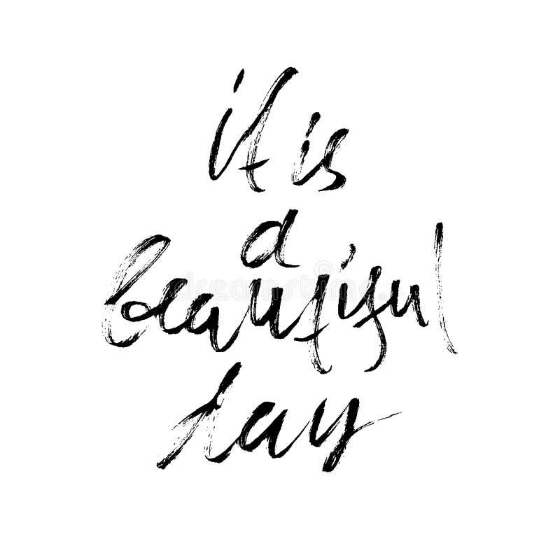 Het is een mooie dag Inspirational en motievencitaten Hand het geschilderde borstel van letters voorzien Het met de hand geschrev stock illustratie
