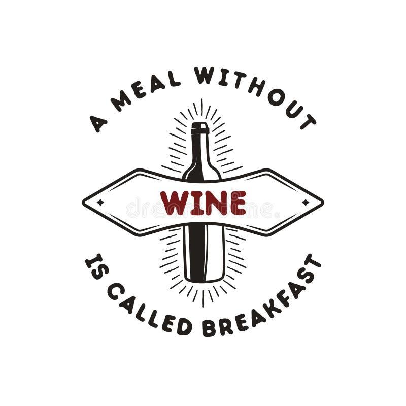 Het embleemmalplaatje van de wijnfles met grappig citaat - een maaltijd zonder Wijn wordt genoemd het vector geïsoleerde embleem  stock illustratie