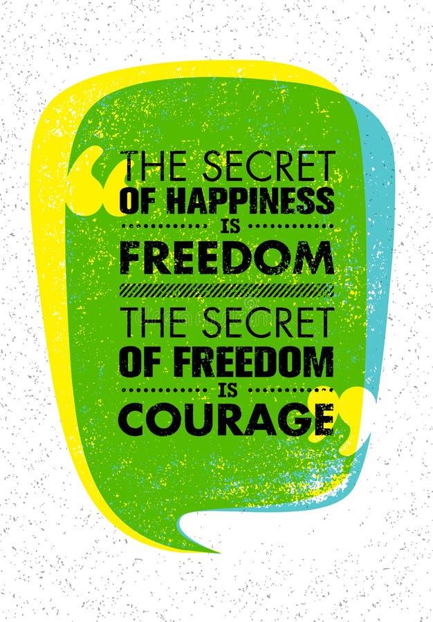 Het Geheim van Geluk is Vrijheid Het Geheim van Vrijheid is Moed Inspirerend Creatief Motivatiecitaat Bannerontwerp vector illustratie