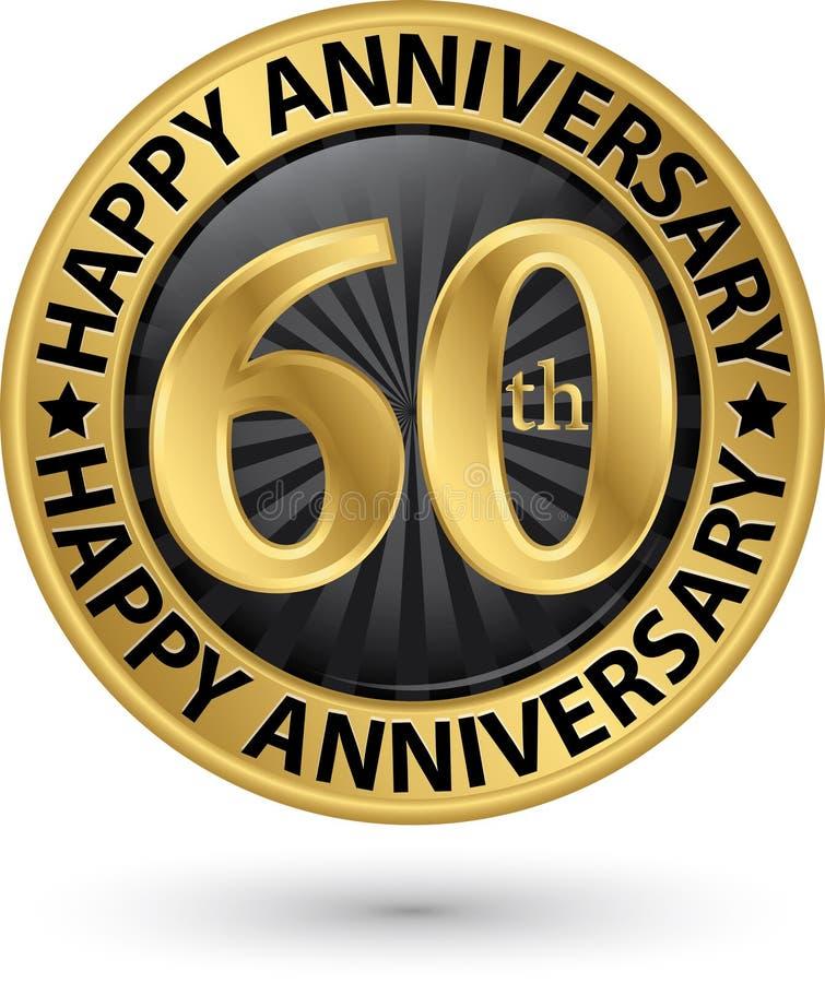 Het gelukkige gouden etiket van de de 60ste jarenverjaardag, vector vector illustratie