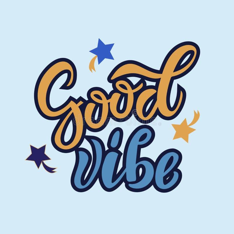 Het goede getrokken inspirational motieven van letters voorzien van Vibe hand, citaat, als druk van het T-shirtontwerp, embleem,  vector illustratie