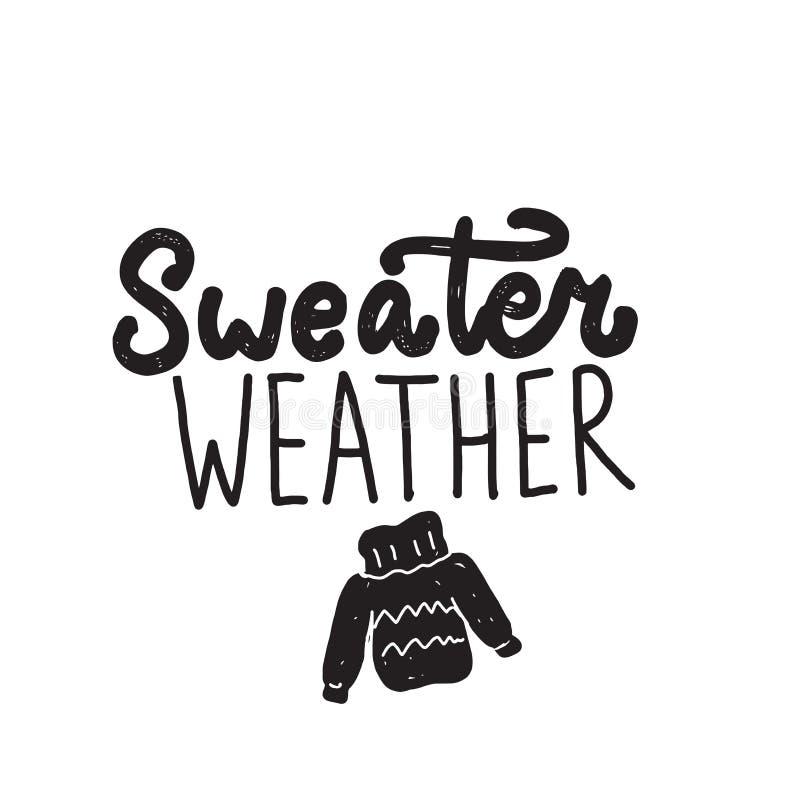 Het grappige weer van de citaatsweater Hand het geschreven van letters voorzien Illustratie van sweater Vector stock illustratie