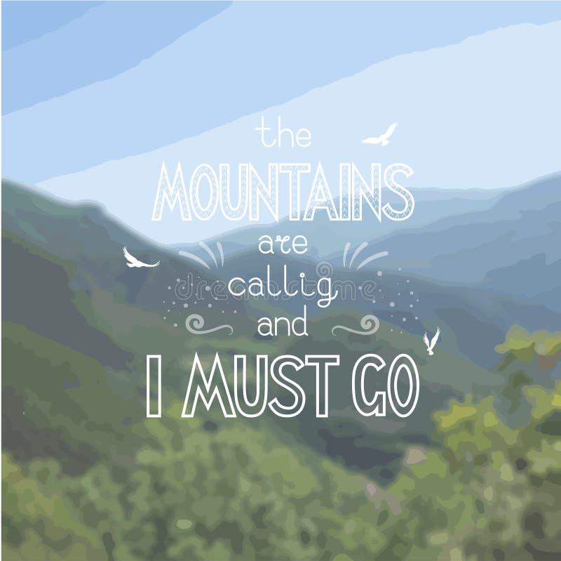 Het Hand-drawn vector witte van letters voorzien op de fotoachtergrond - de bergen roepen en ik moet gaan stock illustratie