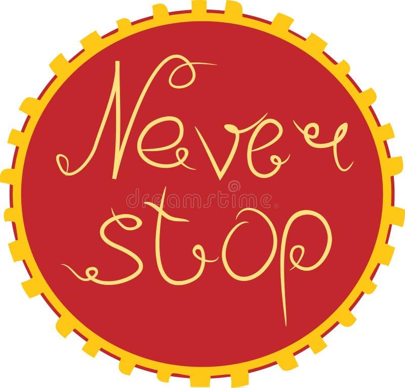 Het Handdrawn van letters voorzien van een uitdrukking houdt nooit op Uniek van de typografieaffiche of kleding ontwerp Motievent royalty-vrije illustratie