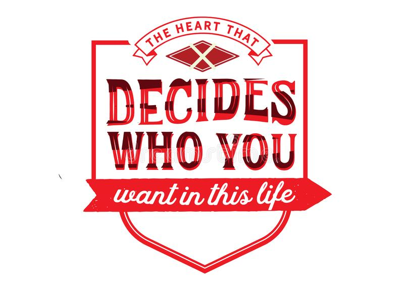 Het hart dat beslist wie u in dit leven wilt vector illustratie