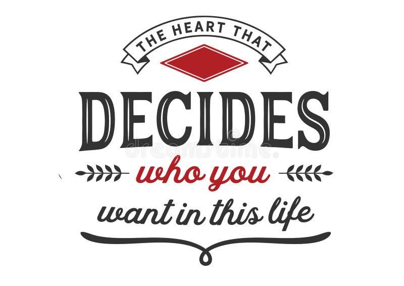 Het hart dat beslist wie u in dit leven wilt stock illustratie