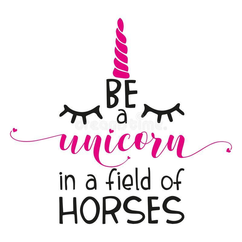 Het inspirational citaat: ` Ben een eenhoorn op een gebied van paarden ` op een witte achtergrond vector illustratie