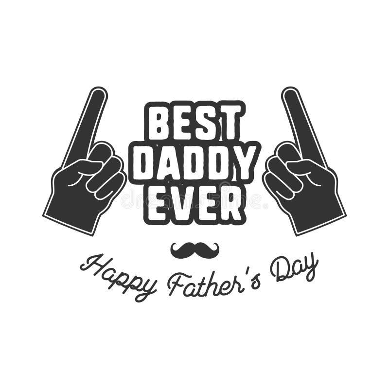 Het kenteken van de vadersdag Typografieteken - Beste Papa ooit Het etiket van de vaderdag voor kaarten, fotobekledingen Vakantie vector illustratie