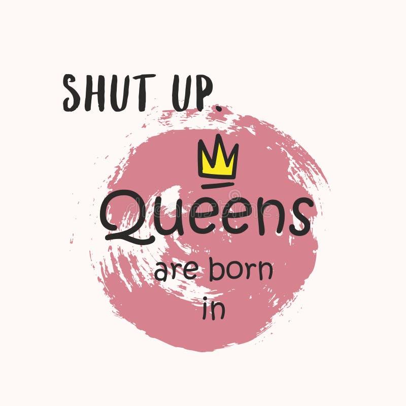 Het leuke uitdrukkingsqueens is binnen geboren met hand getrokken kroon en bloemen Malplaatjeontwerp voor t-shirtdruk, groetkaart royalty-vrije illustratie