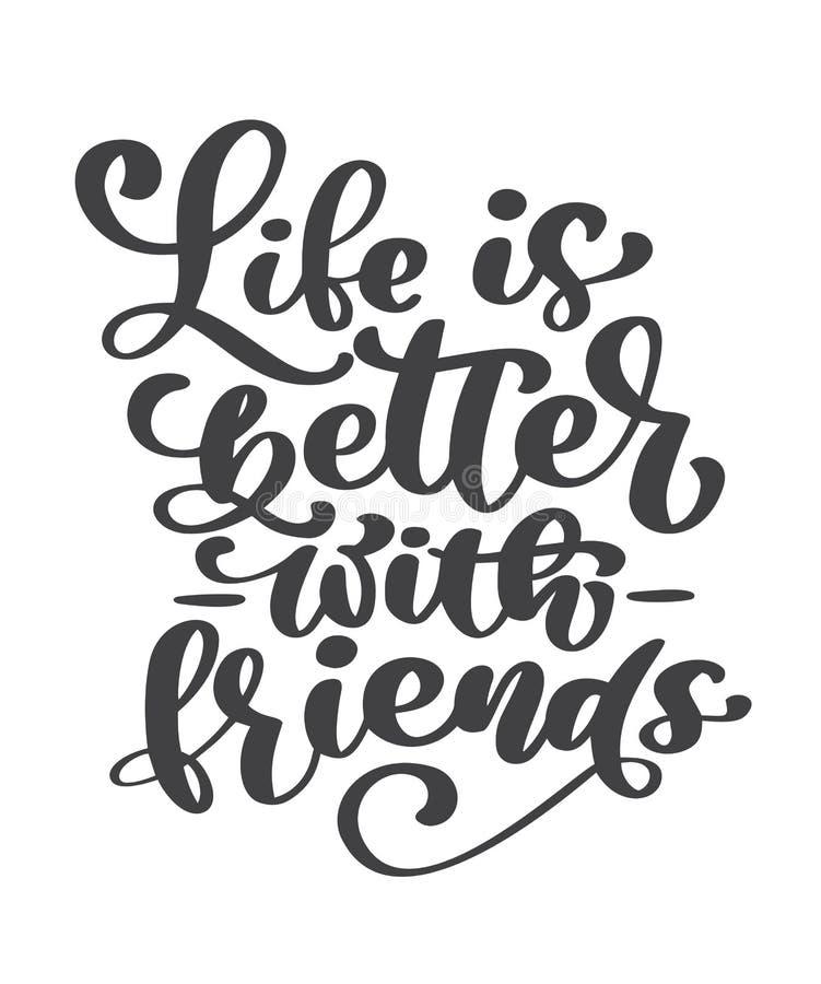 Het leven is beter met vrienden met de hand geschreven van letters voorziende teksten Gelukkige de groetkaart van de vriendschaps royalty-vrije illustratie