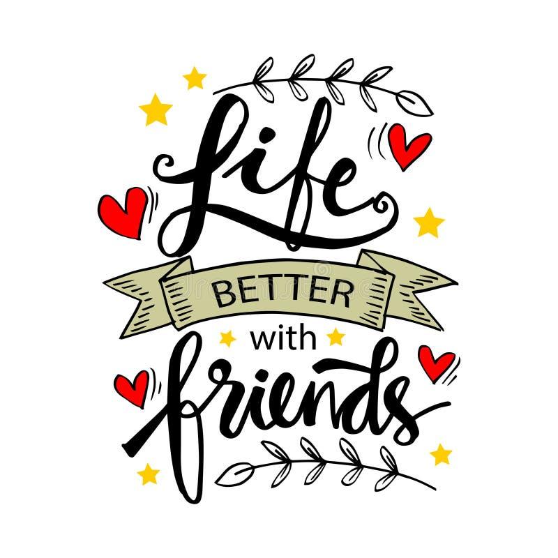 Het leven is Beter met Vrienden, hand het van letters voorzien royalty-vrije illustratie