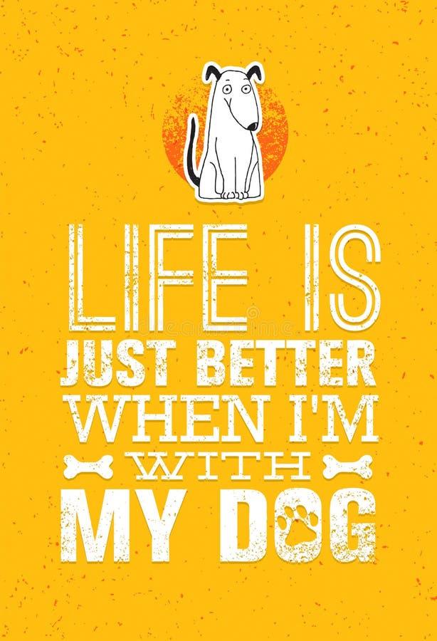 Het leven is enkel beter wanneer ik met mijn hond ben stock illustratie