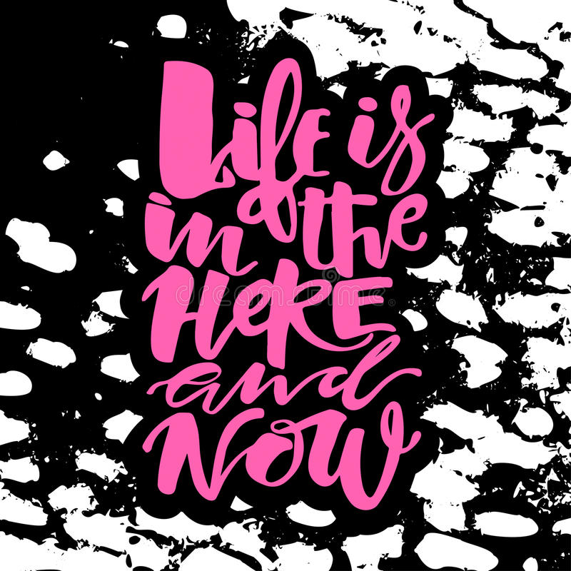 Het leven is nu in hier en conceptenhand het van letters voorzien motivatie po royalty-vrije illustratie