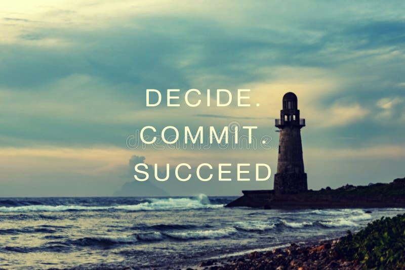 Het levens Inspirational citaten - beslis, bega, slaag stock foto