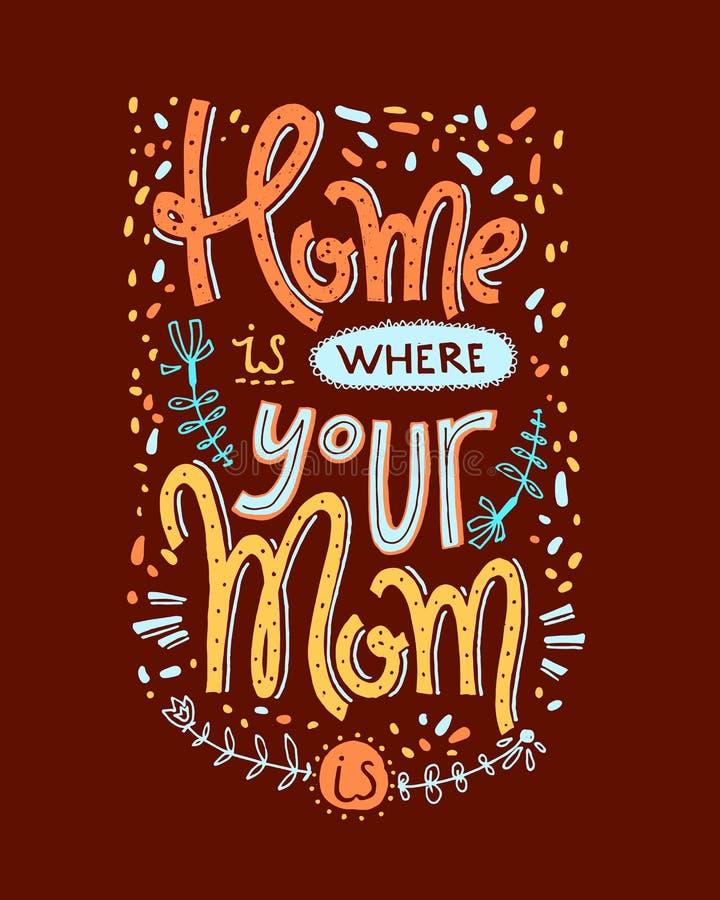 Het mamma is een echte superheroHome is whehre uw mamma is Van letters voorziende Com stock illustratie
